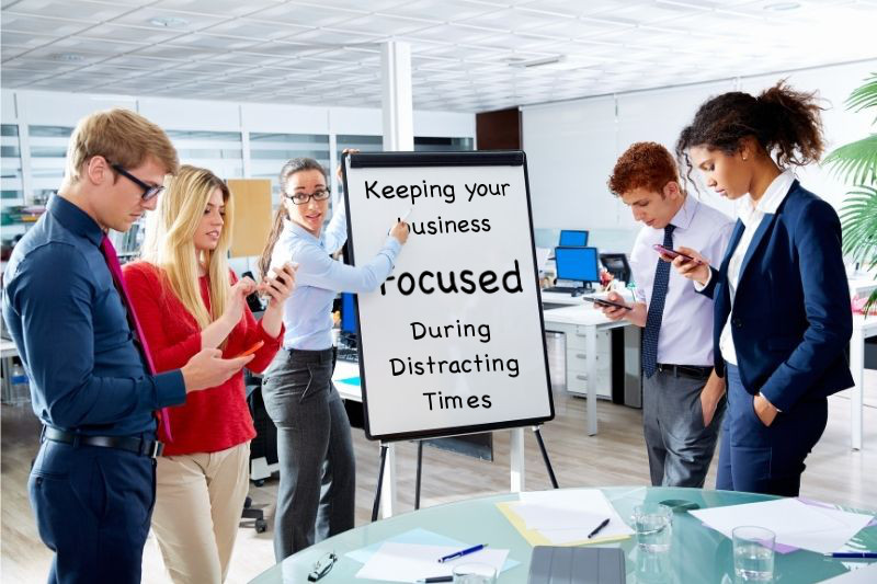 Keeping Your West Columbia Business Focused During Distracting Times