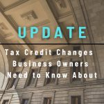 Small Business Tax Credit Updates West Columbia Owners Will Want to Consider